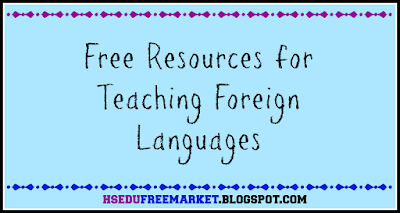 Free Resources for Teaching Foreign Languages ~ hsedufreemarket.blogspot.com