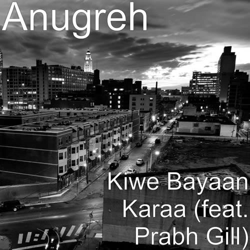 Kiwe Bayaan Karaa - Prabh Gill