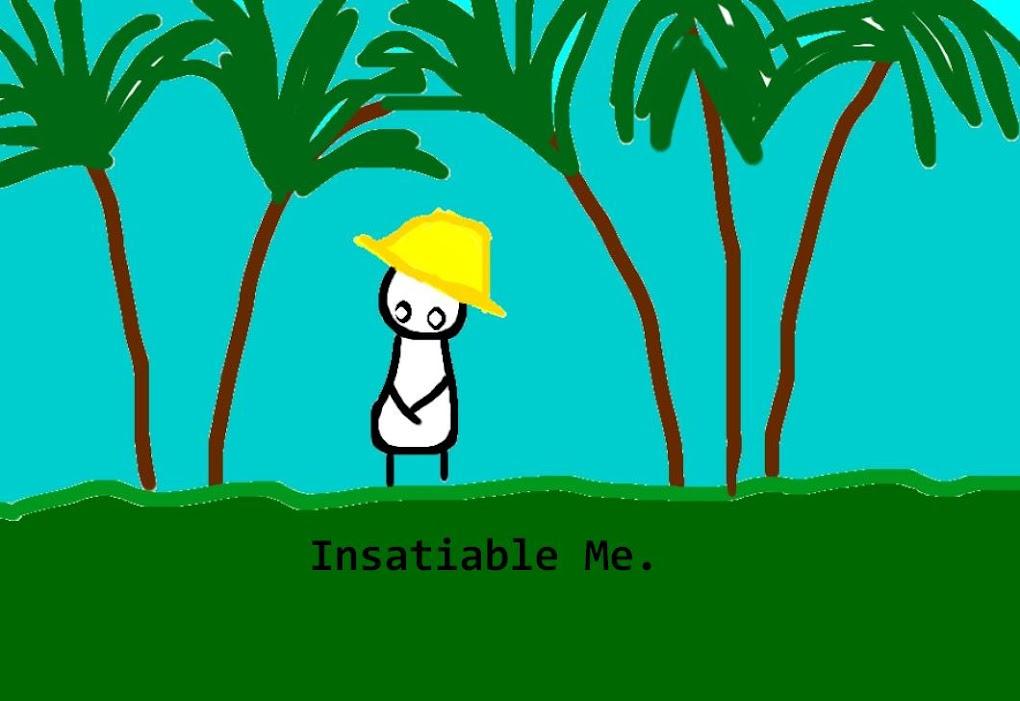 Insatiable Me