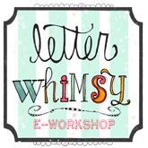 Letter Whimsy