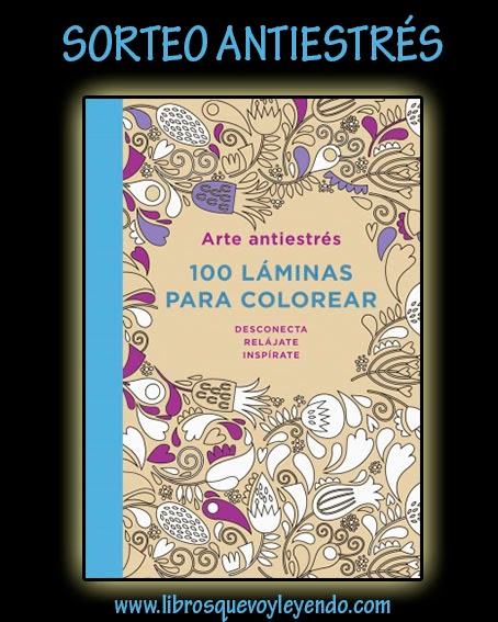 http://www.librosquevoyleyendo.com/2014/10/sorteo-arte-antiestres.html?showComment=1413358236244#c4261205076343743400