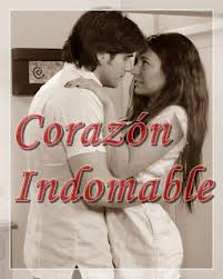 Ver Corazn Indomable captulos completos Telenovela