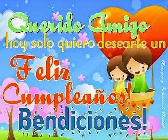Frases Para Cumpleaños: Querido Amigo Hoy Solo Quiero Desearte Un Feliz Cumpleaños