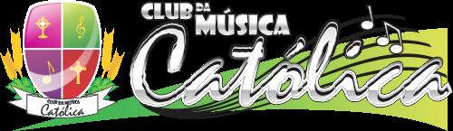 Letras, Cifras e Partituras Católicas - Club da Música Católica