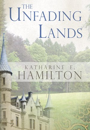 The Unfading Lands - Katharine E Hamilton