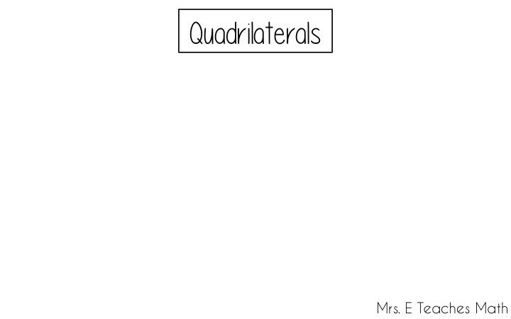 How I Teach the Quadrilateral Family Tree | Mrs. E Teaches Math