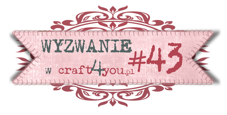 http://craft4youpl.blogspot.com/2014/02/wyzwanie-43.html