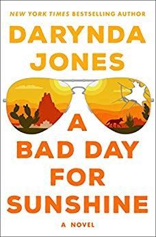 A Bad Day for Sunshine: A Novel (Sunshine Vicram Series Book 1) by Darynda Jones (CR)