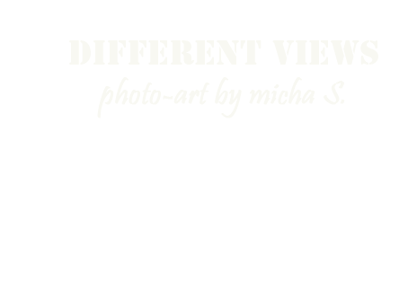 different views photo-art by micha S.