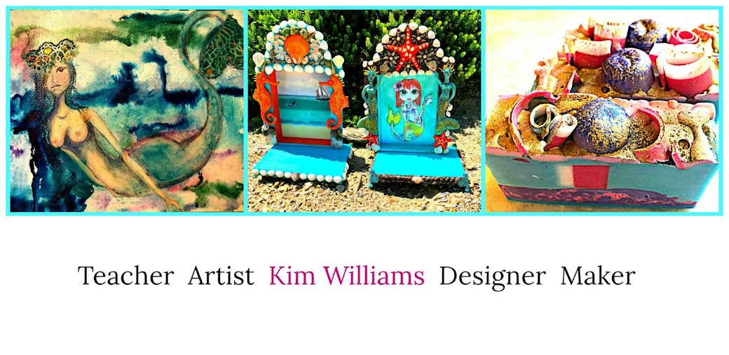 Kim Williams Teacher/Artist/Designer/Maker