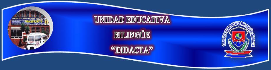 "UNIDAD EDUCATIVA BILINGUE  "" DIDACTA"""