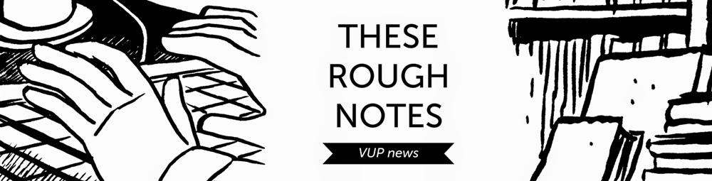 These Rough Notes - the VUP blog