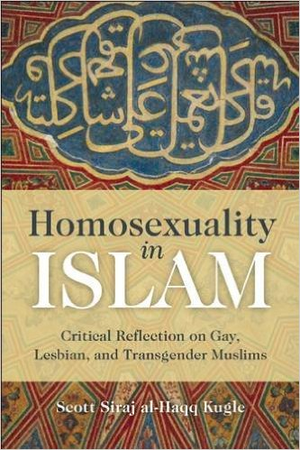 HOMOSEXUALITY IN ISLAM ... a recent view