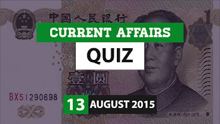Current Affairs Quiz 13 August 2015