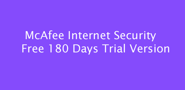 Download Mcafee Free 180 Days Trial Internet Security For