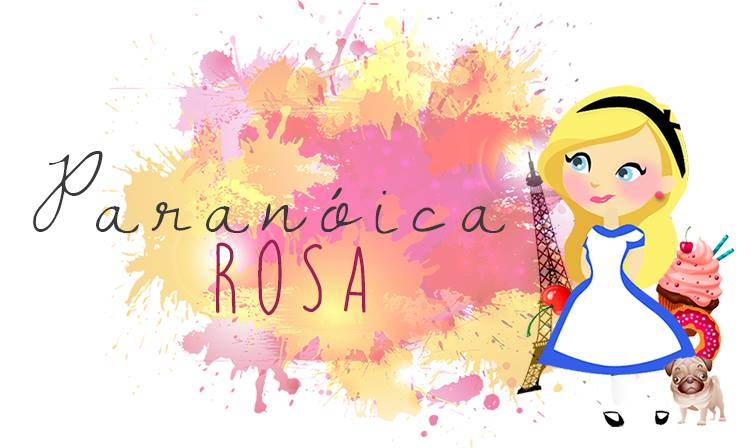 Paranóica Rosa
