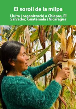LLIBRE: EL SOROLL DE LA MILPA: organització popular a EL SALVADOR, GUATEMALA, NICARÀGUA  I CHIAPAS