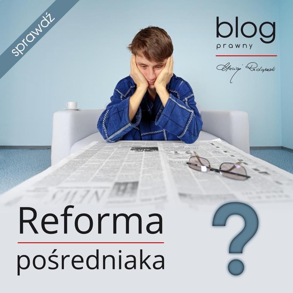 Reforma pośredniaka (nowelizacja ustawy o promocji zatrudnienia i instytucjach rynku pracy)