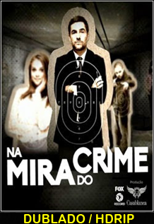 Assistir Na Mira do Crime O Filme Dublado