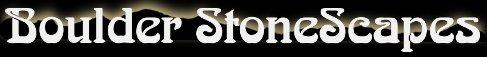 Boulder StoneScapes | Master Stone Mason