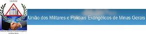 UNIÃO DOS MILITARES E POLICIAIS EVANGÉLICOS DE MINAS GERAIS