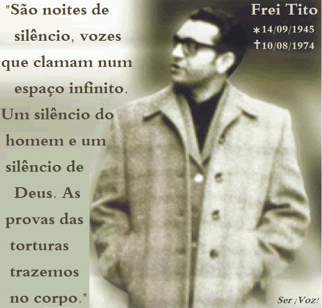 Frei Tito - 40 anos de sua morte #DitaduraNuncaMais