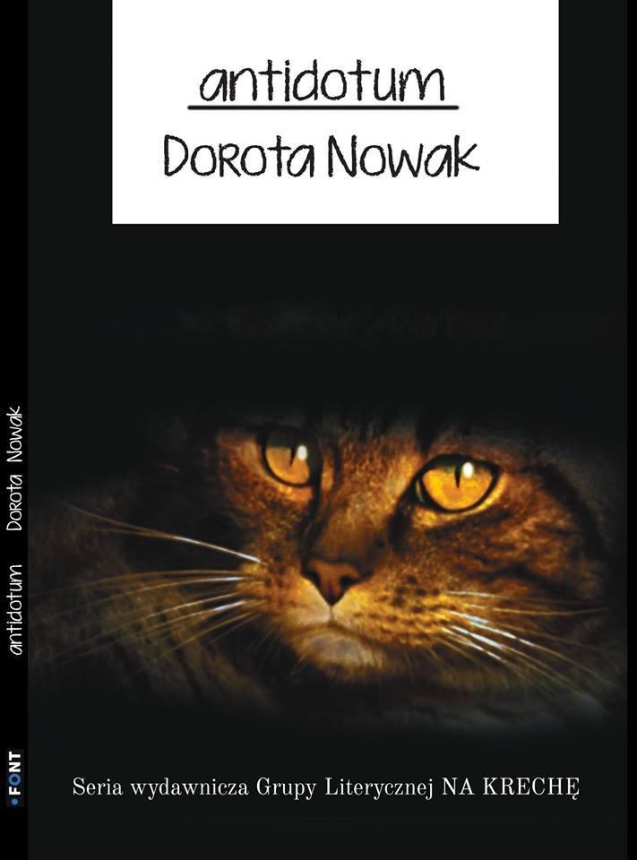"""Dorota Nowak - """"Antidotum"""""""