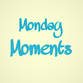 Grab my Monday Moments series button!