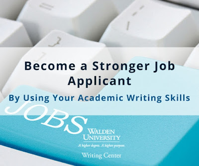 Become a Stronger Job Applicant by Using Your Academic Writing Skills | Walden University Writing Center Blog