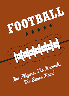 Football: The Players, The Records, The Super Bowl