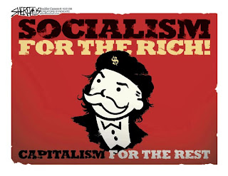 John Sherffius cartoon: Socialism for the rich! Capitalism for the rest