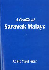 A Profile of Sarawak Malays oleh Datuk Abang Yusuf Puteh