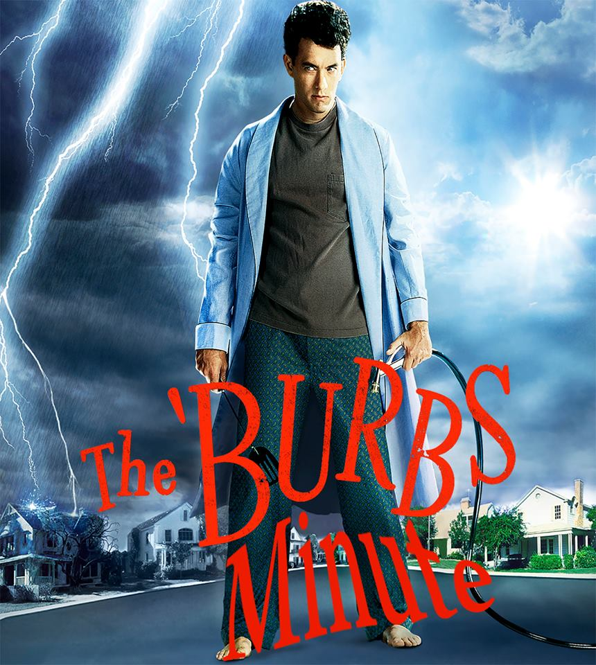 The Burbs Minute