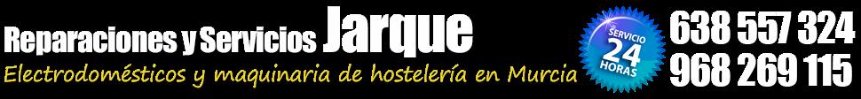 SERVICIO TÉCNICO JARQUE- 638 557 324 - REPARACIÓN DE ELECTRODOMESTICOS Y MAQUINARIA DE HOSTELERÍA