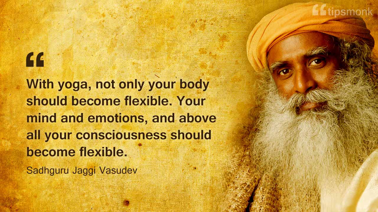 Sadhguru Jaggi Vasudev Yoga tips, sayings, quotes - Tipsmonk