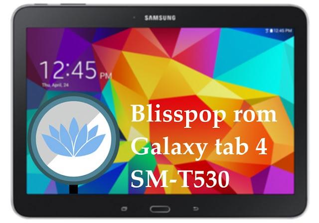 Blisspop roms tab 4 SM-T530 smt530 t530 10.1 inch