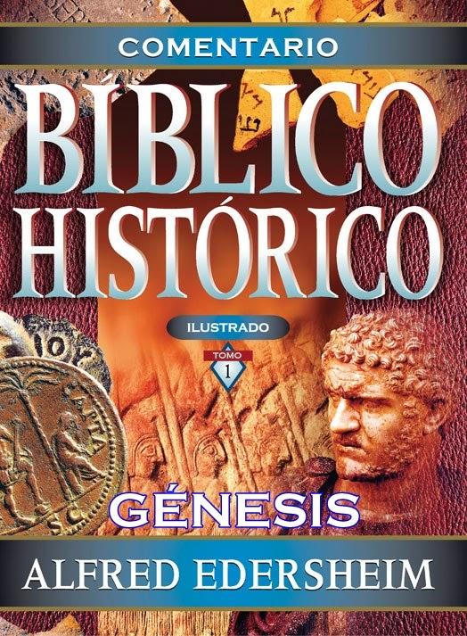 Comentario Bíblico Histórico-Tomo 1-Génesis-