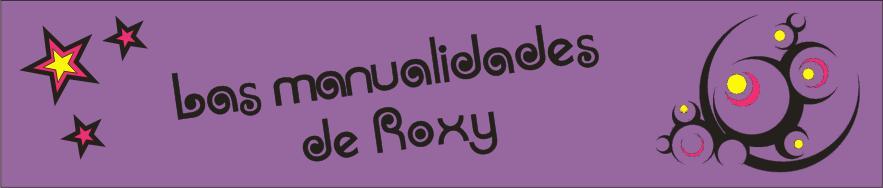 Las manualidades de roxy