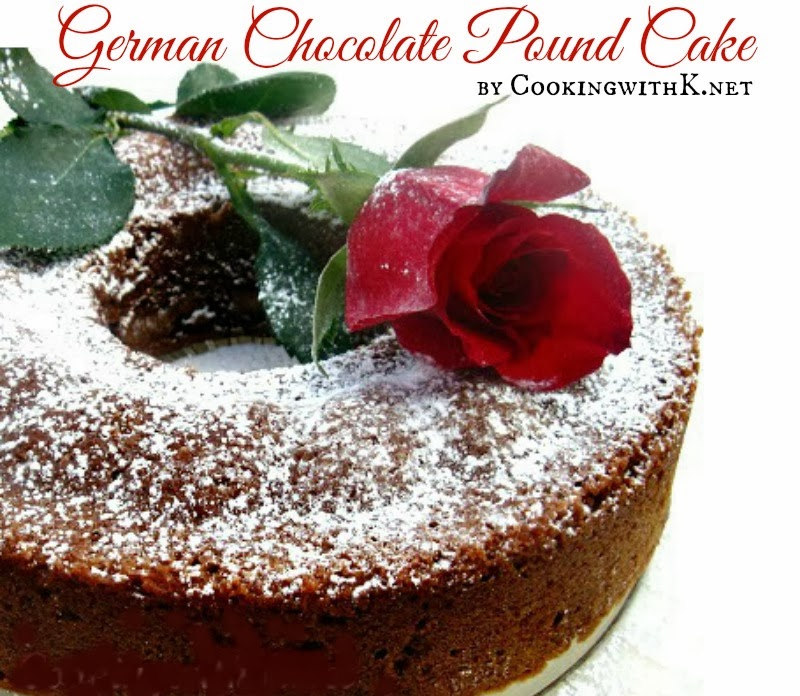 Cooking with K Decadent German Chocolate Pound Cake Grannys Recipe