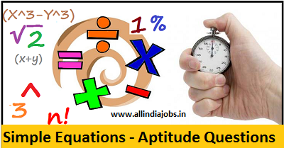 Simple Equations Aptitude Questions and Answers