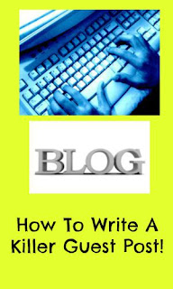 How To Write A Killer Guest Post