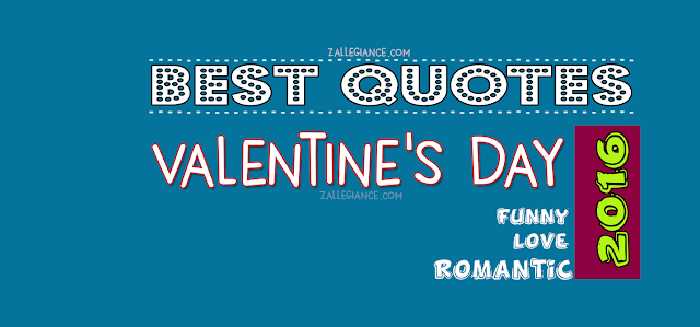 Best 200 Valentine Day Quotes 2016: Saying for Your Valentine