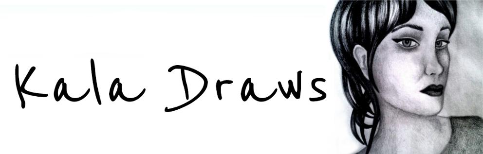 Kala Draws