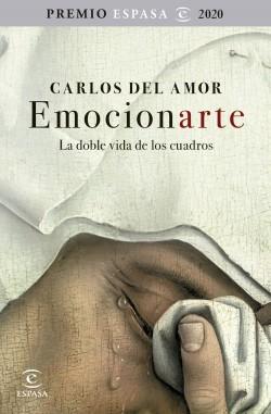 Emocionarte. La doble vida de los cuadros, Carlos del Amor