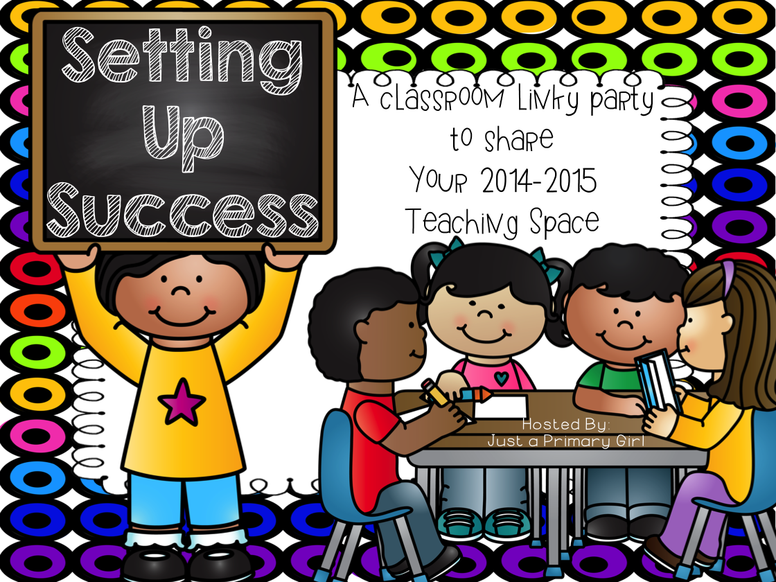 http://justaprimarygirl.blogspot.com/2014/08/setting-up-success-classroom-pictures.html
