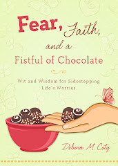 Fear, Faith &amp; a Fistful of Chocolate