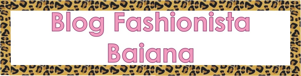 Blog Fashionista Baiana I Bell Pimentel