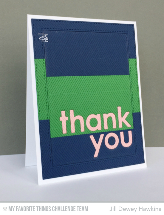Bold Thank You Card by Jill Dewey Hawkins featuring the Thank You and Stitched Rectangle Frames Die-namics #mftstamps