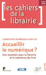 """Rapport """"Accueillir le numérique ? Une mutation pour la librairie et le commerce du livre"""""""
