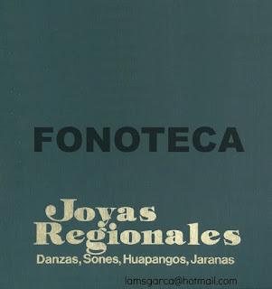 JOYAS REGIONALES: DANZAS, SONES, HUAPANGOS, JARANAS